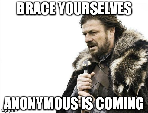 why there so many anonymous creatures in imgflip? | BRACE YOURSELVES ANONYMOUS IS COMING | image tagged in memes,brace yourselves x is coming,anonymous | made w/ Imgflip meme maker