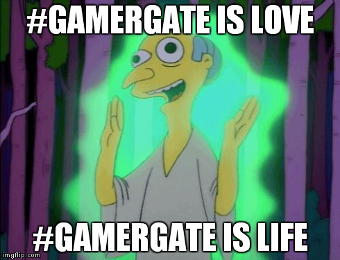 #GAMERGATE IS LOVE #GAMERGATE IS LIFE | image tagged in gamergurugate | made w/ Imgflip meme maker
