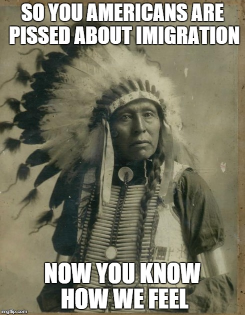 Indian illegal immigration | SO YOU AMERICANS ARE PISSED ABOUT IMIGRATION NOW YOU KNOW HOW WE FEEL | image tagged in indian illegal immigration | made w/ Imgflip meme maker