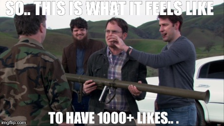 Dwight Like Maschine | SO.. THIS IS WHAT IT FEELS LIKE TO HAVE 1000+ LIKES.. . | image tagged in dwight schrute,the office,like,generator | made w/ Imgflip meme maker