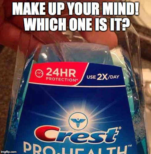 One or the other... | MAKE UP YOUR MIND! WHICH ONE IS IT? | image tagged in crest | made w/ Imgflip meme maker