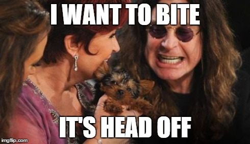 Selfish Ozzy | I WANT TO BITE IT'S HEAD OFF | image tagged in memes,selfish ozzy | made w/ Imgflip meme maker