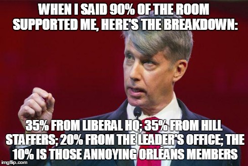 35% FROM LIBERAL HQ; 35% FROM HILL STAFFERS; 20% FROM THE LEADER'S OFFICE; T | image tagged in leslie | made w/ Imgflip meme maker