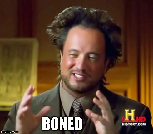 Ancient Aliens Meme | BONED | image tagged in memes,ancient aliens | made w/ Imgflip meme maker