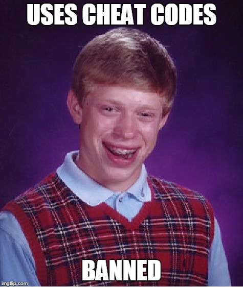 Bad Luck Brian Meme | USES CHEAT CODES BANNED | image tagged in memes,bad luck brian | made w/ Imgflip meme maker