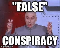 "Dr Evil Laser Meme | ""FALSE"" CONSPIRACY 