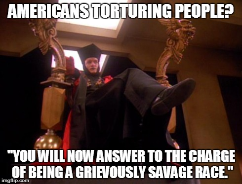 "Star Trek Q | AMERICANS TORTURING PEOPLE? ""YOU WILL NOW ANSWER TO THE CHARGE OF BEING A GRIEVOUSLY SAVAGE RACE."" 
