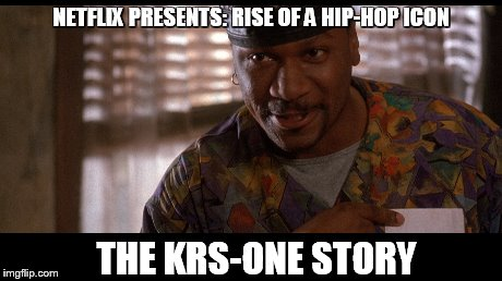 Ving Rhames as The Blastmaster | NETFLIX PRESENTS: RISE OF A HIP-HOP ICON THE KRS-ONE STORY | image tagged in hip hop | made w/ Imgflip meme maker