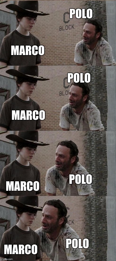 Rick and Carl Long Meme | POLO MARCO POLO MARCO POLO MARCO POLO MARCO | image tagged in memes,rick and carl long | made w/ Imgflip meme maker