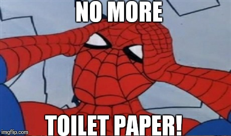 NO MORE TOILET PAPER! | made w/ Imgflip meme maker