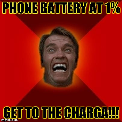 Arnold meme | PHONE BATTERY AT 1% GET TO THE CHARGA!!! | image tagged in arnold meme | made w/ Imgflip meme maker