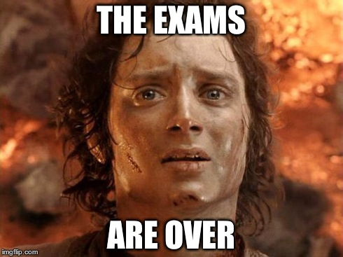 It's Finally Over Meme | THE EXAMS ARE OVER | image tagged in memes,its finally over | made w/ Imgflip meme maker