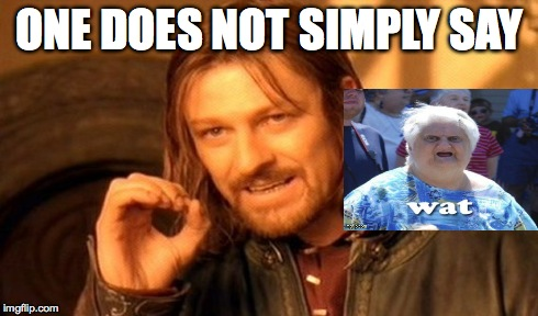 One Does Not Simply Meme | ONE DOES NOT SIMPLY SAY | image tagged in memes,one does not simply | made w/ Imgflip meme maker