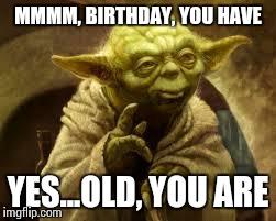 yoda birthday meme yoda   Imgflip yoda birthday meme