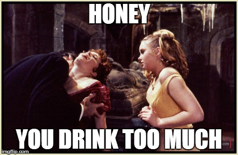 dracula drinks too much | HONEY YOU DRINK TOO MUCH | image tagged in dracula,christopher lee,hammer horror,alcoholism,pimp dracula,bros | made w/ Imgflip meme maker