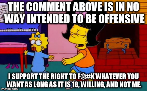Bart Dancing | THE COMMENT ABOVE IS IN NO WAY INTENDED TO BE OFFENSIVE I SUPPORT THE RIGHT TO F@#K WHATEVER YOU WANT AS LONG AS IT IS 18, WILLING, AND NOT  | image tagged in bart dancing | made w/ Imgflip meme maker