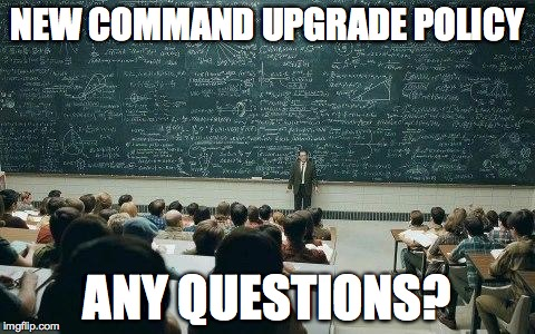 chalkboard | NEW COMMAND UPGRADE POLICY ANY QUESTIONS? | image tagged in chalkboard | made w/ Imgflip meme maker
