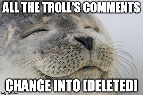 ALL THE TROLL'S COMMENTS CHANGE INTO [DELETED] | made w/ Imgflip meme maker