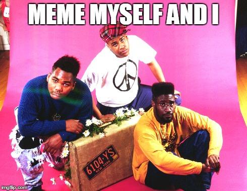 Me Myself And I Memes Gifs Imgflip