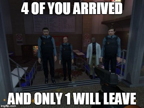 BM Employees | 4 OF YOU ARRIVED AND ONLY 1 WILL LEAVE | image tagged in memes,bm employees | made w/ Imgflip meme maker