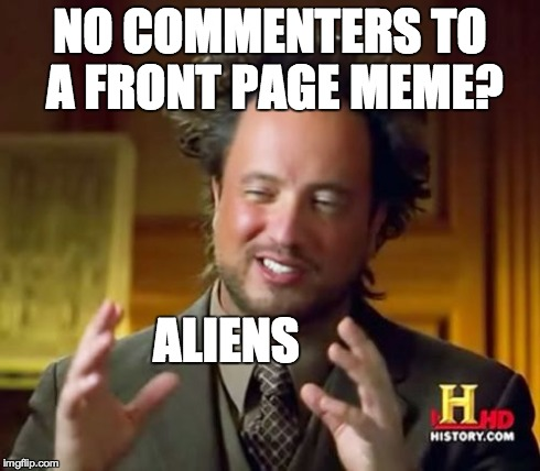 Ancient Aliens Meme - Imgflip