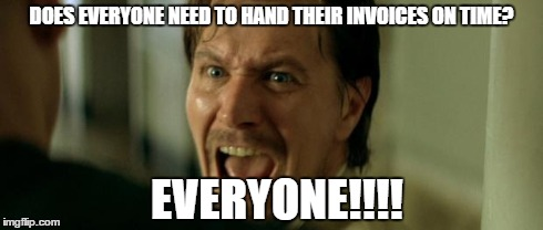 DOES EVERYONE NEED TO HAND THEIR INVOICES ON TIME? EVERYONE!!!! | image tagged in everyone | made w/ Imgflip meme maker