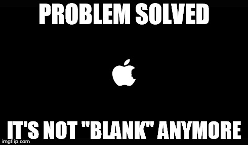 "PROBLEM SOLVED IT'S NOT ""BLANK"" ANYMORE 