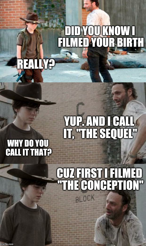 "Rick and Carl 3 | DID YOU KNOW I FILMED YOUR BIRTH REALLY? YUP. AND I CALL IT, ""THE SEQUEL"" WHY DO YOU CALL IT THAT? CUZ FIRST I FILMED ""THE CONCEPTION"" 