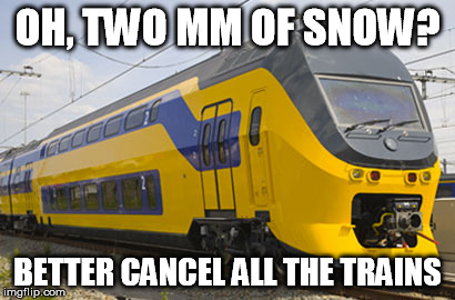 OH, TWO MM OF SNOW? BETTER CANCEL ALL THE TRAINS | image tagged in funny | made w/ Imgflip meme maker