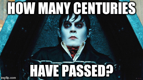 Johny Depp from Dark Shadows bcs yeah | HOW MANY CENTURIES HAVE PASSED? | image tagged in johny depp,homework,dark shadows,studying | made w/ Imgflip meme maker