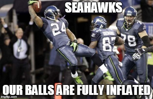 Our Balls | SEAHAWKS OUR BALLS ARE FULLY INFLATED | image tagged in our balls,nfl,seahawks | made w/ Imgflip meme maker