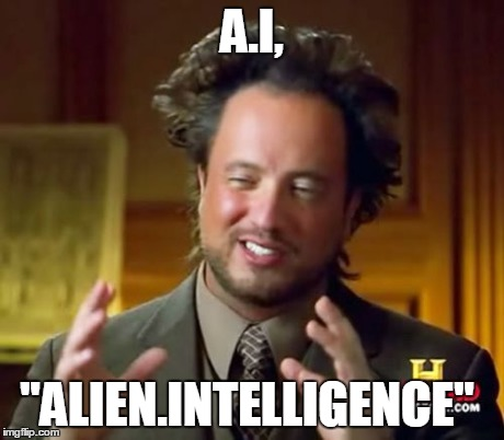 "Ancient Aliens | A.I, ""ALIEN.INTELLIGENCE"" 