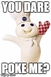 doughboy meme poke imgflip dare phillsbury years