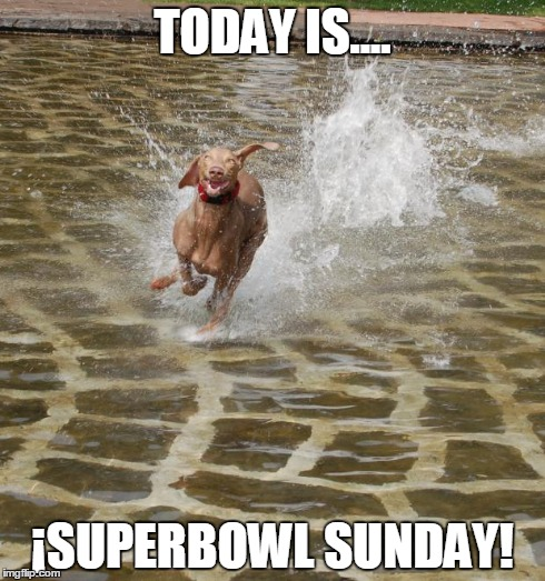 TODAY IS.... ¡SUPERBOWL SUNDAY! | image tagged in smiley | made w/ Imgflip meme maker