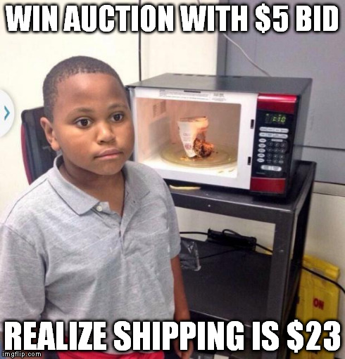Microwave kid | WIN AUCTION WITH $5 BID REALIZE SHIPPING IS $23 | image tagged in microwave kid | made w/ Imgflip meme maker