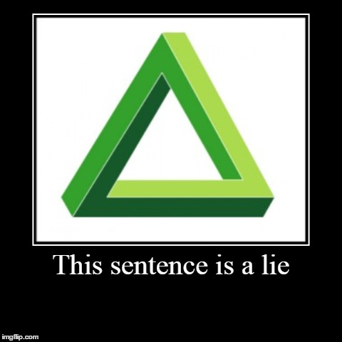 P-P-Paradox.. | This sentence is a lie | | image tagged in funny,demotivationals,paradox | made w/ Imgflip demotivational maker