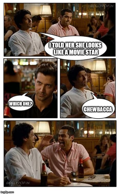 ZNMD | I TOLD HER SHE LOOKS LIKE A MOVIE STAR WHICH ONE? CHEWBACCA | image tagged in memes,znmd | made w/ Imgflip meme maker