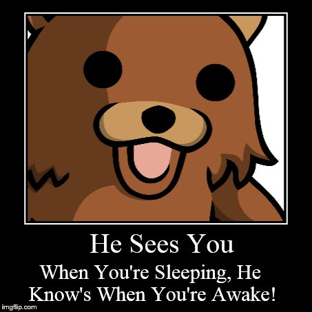 He Sees You | When You're Sleeping, He Know's When You're Awake! | image tagged in funny,demotivationals | made w/ Imgflip demotivational maker