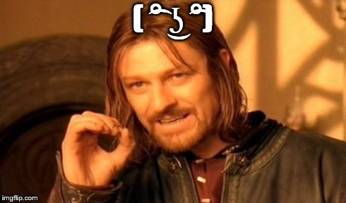 One Does Not Simply Meme | ( ͡° ͜ʖ ͡°) | image tagged in memes,one does not simply | made w/ Imgflip meme maker