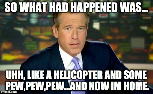 brian williams was there meme imgflip. Black Bedroom Furniture Sets. Home Design Ideas