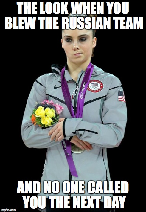 McKayla Maroney Not Impressed2 | THE LOOK WHEN YOU BLEW THE RUSSIAN TEAM AND NO ONE CALLED YOU THE NEXT DAY | image tagged in memes,mckayla maroney not impressed2 | made w/ Imgflip meme maker