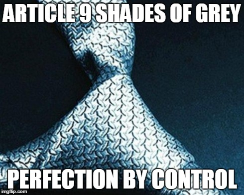 50 shades tie | ARTICLE 9 SHADES OF GREY PERFECTION BY CONTROL | image tagged in 50 shades tie | made w/ Imgflip meme maker