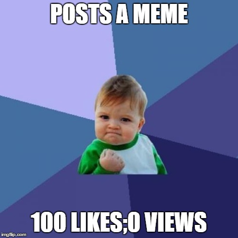 Success Kid Meme | POSTS A MEME 100 LIKES;0 VIEWS | image tagged in memes,success kid | made w/ Imgflip meme maker