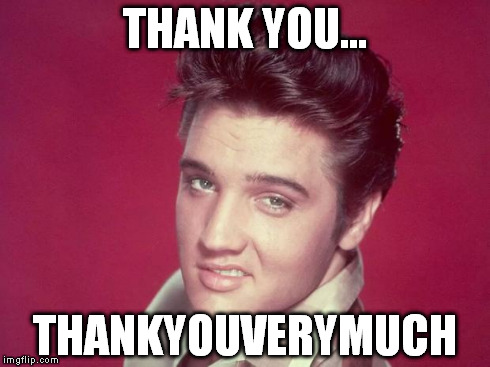 thank you | THANK YOU... THANKYOUVERYMUCH | image tagged in thank you | made w/ Imgflip meme maker