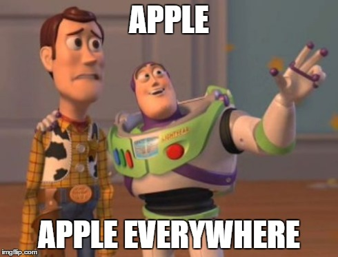 X, X Everywhere Meme | APPLE APPLE EVERYWHERE | image tagged in memes,x x everywhere | made w/ Imgflip meme maker