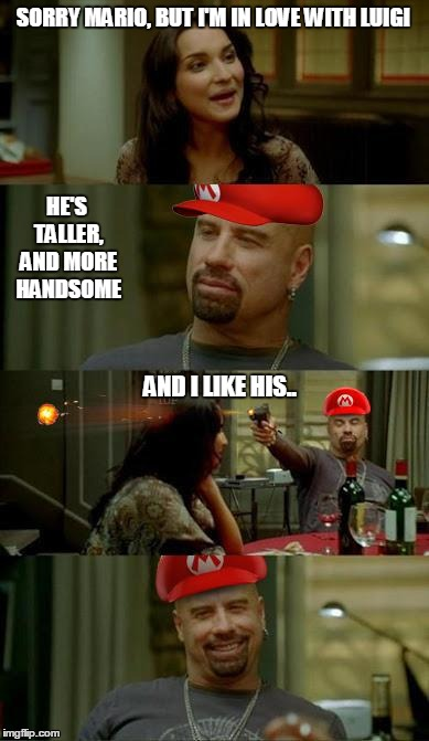Skinhead Mario Travolta | SORRY MARIO, BUT I'M IN LOVE WITH LUIGI HE'S TALLER, AND MORE HANDSOME AND I LIKE HIS.. | image tagged in skinhead john travolta,mario and luigi dream team,mario and luigi,super mario | made w/ Imgflip meme maker