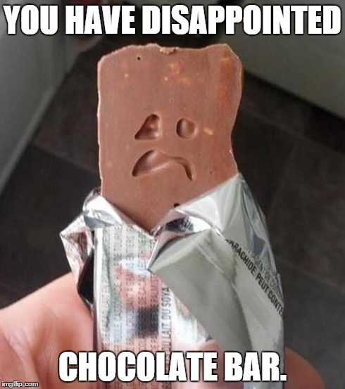 Shakeology Sad Candy Bar | YOU HAVE DISAPPOINTED CHOCOLATE BAR. | image tagged in shakeology sad candy bar,memes | made w/ Imgflip meme maker