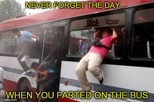 Funny Meme Bus : Image tagged in evacuate the bus funny memes fart imgflip