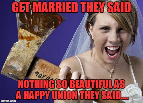 Funny Memes Marriage : Psycho bride imgflip