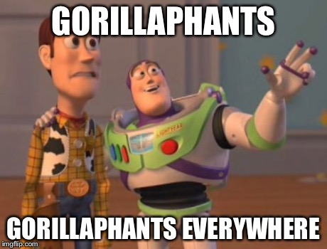 X, X Everywhere Meme | GORILLAPHANTS GORILLAPHANTS EVERYWHERE | image tagged in memes,x, x everywhere,x x everywhere | made w/ Imgflip meme maker